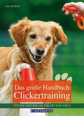 Clickertraining - Das große Handbuch